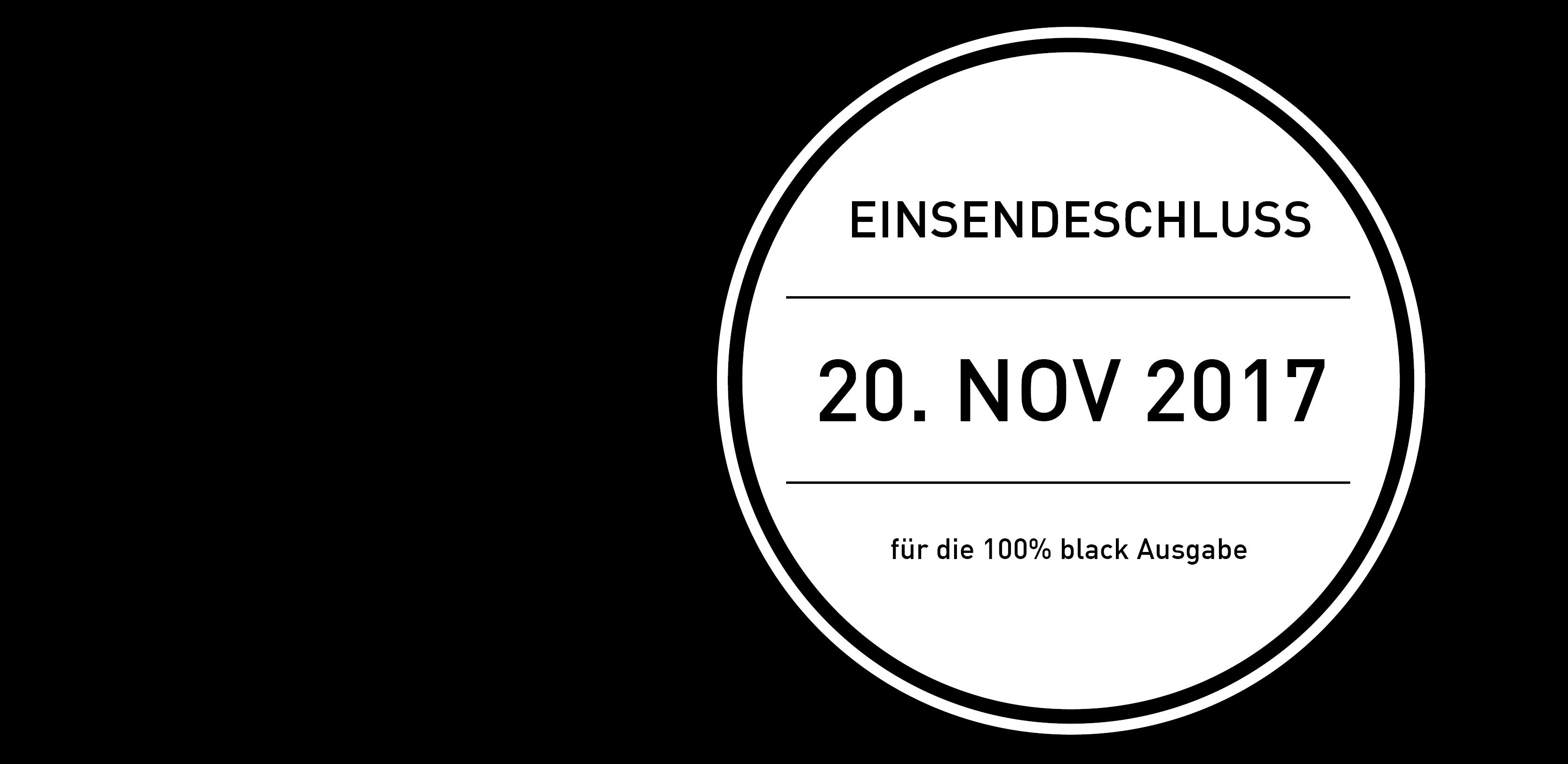 Einsendeschluss 100% black 2017