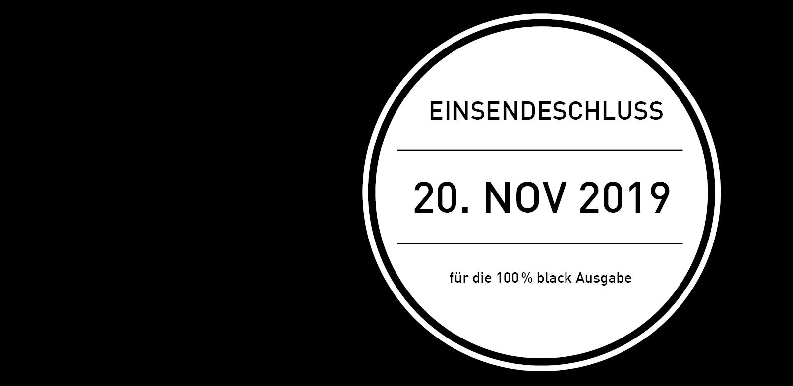 Einsendeschluss 100% black 2019