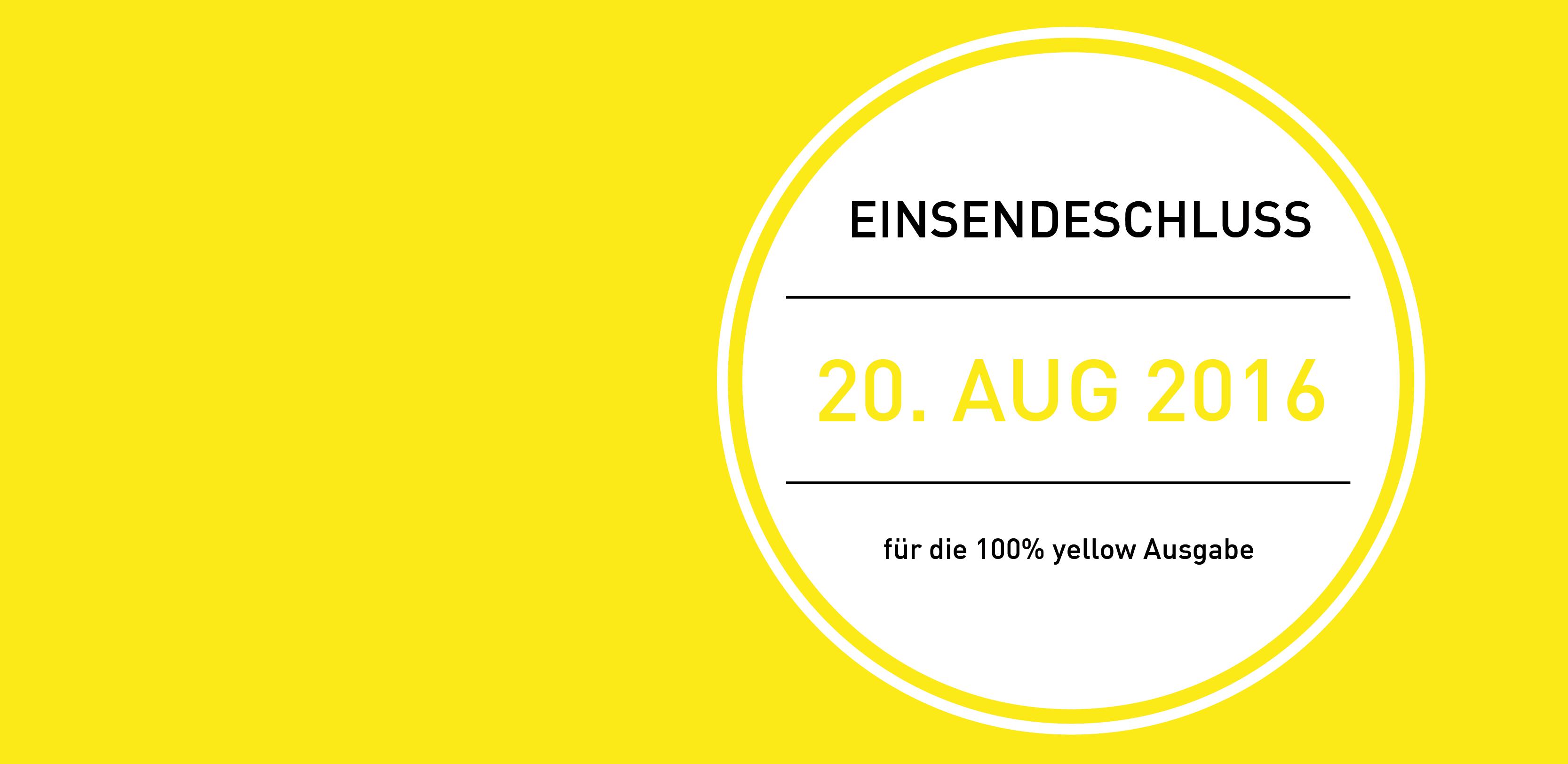 Einsendeschluss 100% yellow 2016